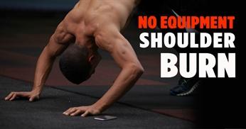 Shoulder Burn - No Equipment Muscle Building Workout