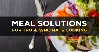 How to eat healthy if you hate cooking